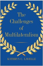 The Challenges of Multilateralism (Paperback)