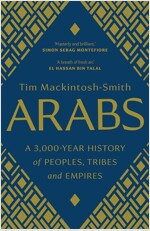 Arabs: A 3,000-Year History of Peoples, Tribes and Empires (Paperback)