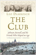 The Club: Johnson, Boswell, and the Friends Who Shaped an Age (Paperback)
