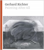 Gerhard Richter: Painting After All (Hardcover)