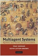 Multiagent Systems : Algorithmic, Game-theoretic, and Logical Foundations (Hardcover)