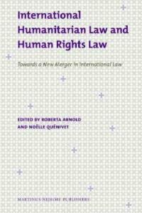 International humanitarian law and human rights law : towards a new merger in international law