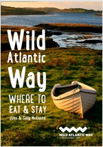 Wild Atlantic Way : Where to Eat and Stay (Paperback)