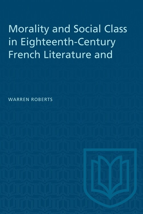 Morality and Social Class in Eighteenth-Century French Literature and Painting (Paperback)