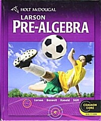 Holt McDougal Larson Pre-Algebra: Student Edition 2012 (Hardcover)