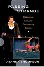 Passing Strange: Shakespeare, Race, and Contemporary America (Paperback)