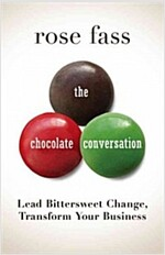 Chocolate Conversation: Lead Bittersweet Change, Transform Your Business (Hardcover)