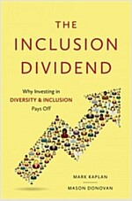 Inclusion Dividend: Why Investing in Diversity & Inclusion Pays Off (Hardcover)