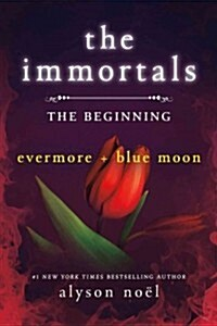 The Immortals: The Beginning: Evermore and Blue Moon (Paperback)