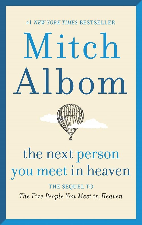 The Next Person You Meet in Heaven: The Sequel to the Five People You Meet in Heaven (Paperback)