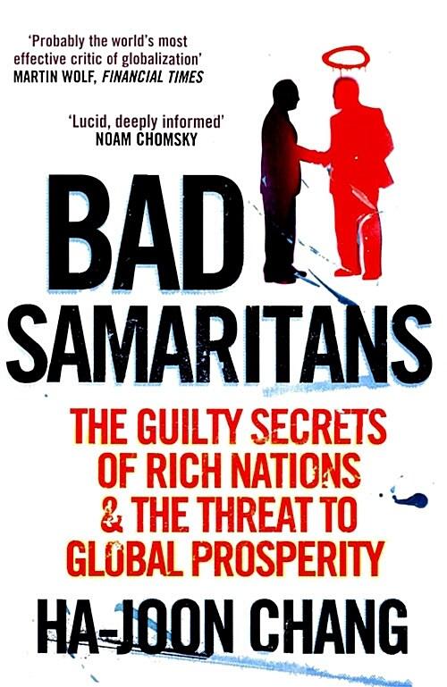 [중고] Bad Samaritans : The Guilty Secrets of Rich Nations and the Threat to Global Prosperity (Paperback)