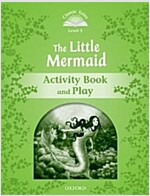 Classic Tales Second Edition: Level 3: The Little Mermaid Activity Book & Play (Paperback, 2 Revised edition)
