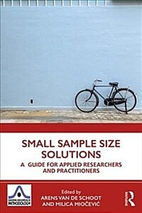 Small sample size solutions : a guide for applied researchers and practitioners