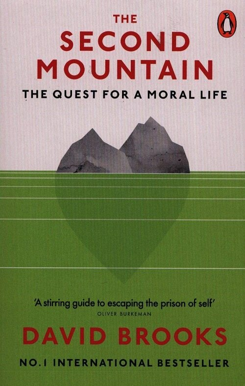 The Second Mountain : The Quest for a Moral Life (Paperback)