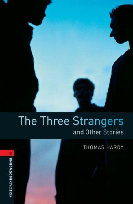Oxford Bookworms Library: Level 3:: The Three Strangers and Other Stories (Paperback)