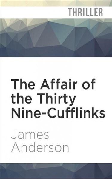 The Affair of the Thirty Nine-cufflinks (Audio CD, Unabridged)