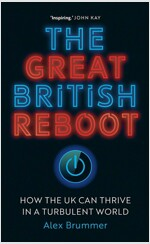 The Great British Reboot: How the UK Can Thrive in a Turbulent World (Hardcover)