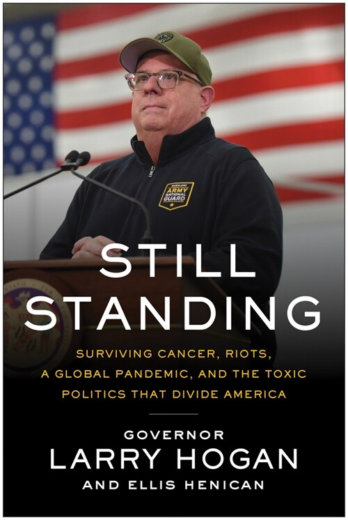 Still Standing: Surviving Cancer, Riots, a Global Pandemic, and the Toxic Politics That Divide America (Hardcover)