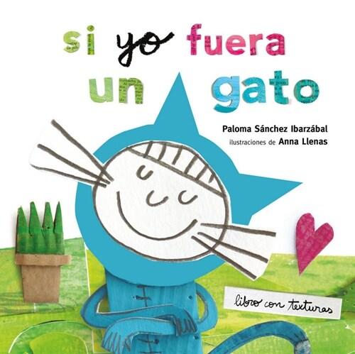 SI YO FUERA UN GATO. TEXTURAS (Book)