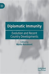 Diplomatic immunity : evolution and recent country developments
