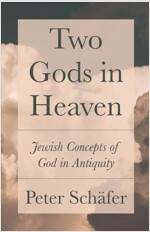 Two Gods in Heaven: Jewish Concepts of God in Antiquity (Hardcover)
