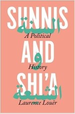 Sunnis and Shi'a: A Political History (Hardcover)