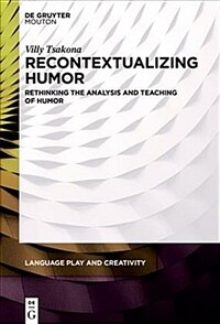 Recontextualizing humor : rethinking the analysis and teaching of humor