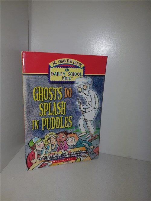 [중고] Ghosts Do Splash In Puddles=(JR,Chapter Book-The Bailey School Kids)