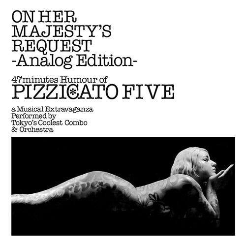 [수입] Pizzicato Five - On Her Majestys Request : Analog Edition [180g LP]