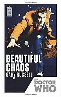 Doctor Who: Beautiful Chaos : 50th Anniversary Edition (Paperback)