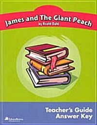 James and The Giant Peach (Educa Study Guide : Teachers Guide & Answer Key)