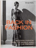 Back in Fashion: Western Fashion from the Middle Ages to the Present (Hardcover)