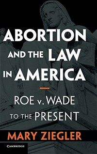 Abortion in America : a legal history from Roe to the present