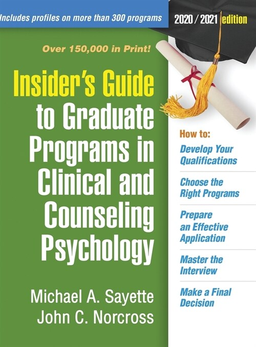 Insiders Guide to Graduate Programs in Clinical and Counseling Psychology: 2020/2021 Edition (Hardcover)