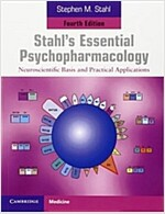 Stahl's Essential Psychopharmacology : Neuroscientific Basis and Practical Applications (Paperback, 4 Revised edition)