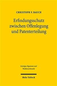Erfindungsschutz zwischen Offenlegung und Patenterteilung : eine rechtsökonomische und rechtsvergleichende Untersuchung des Verhältnisses von Patent- und Gebrauchsmusterrecht / 1. Auflage