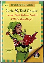 Junie B. Jones #25 : First Grader : Jingle Bells, Batman Smells! (Paperback + CD 2장)