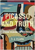 Picasso and Truth: From Cubism to Guernica (Hardcover)