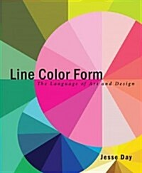 Line Color Form: The Language of Art and Design (Paperback)