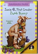 Junie B. Jones #27 : First Grader : Dumb Bunny (Paperback + CD 2장)