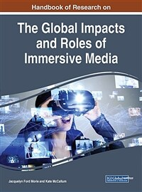 Handbook of research on the global impacts and roles of immersive media