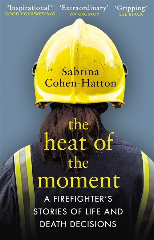 The Heat of the Moment : A Firefighters Stories of Life and Death Decisions (Paperback)
