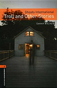 Oxford Bookworms Library: Level 2:: Ghosts International: Troll and Other Stories (Paperback)