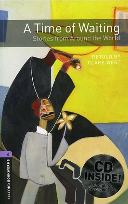 Oxford Bookworms Library: Level 4:: A Time of Waiting: Stories from Around the World audio CD pack (Package)