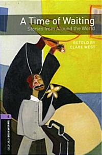 Oxford Bookworms Library: Level 4:: A Time of Waiting: Stories from Around the World (Paperback)