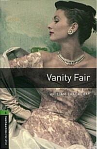 Oxford Bookworms Library: Level 6:: Vanity Fair audio CD pack (Package)