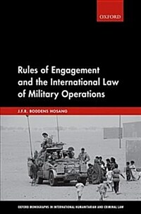 Rules of engagement and the international law of military operations