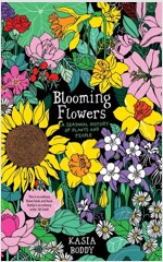 Blooming Flowers: A Seasonal History of Plants and People (Hardcover)