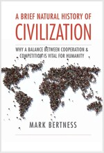 A Brief Natural History of Civilization: Why a Balance Between Cooperation & Competition Is Vital to Humanity (Hardcover)