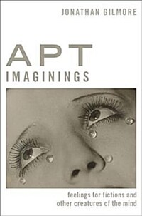 Apt imaginings : feelings for fictions and other creatures of the mind